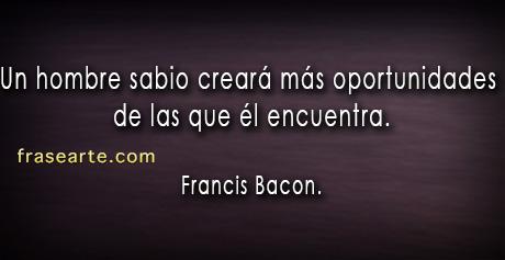 Un hombre sabio – Francis Bacon