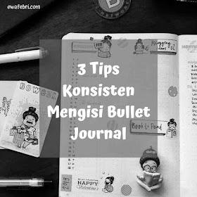 3 tips konsisten mengisi bullet journal