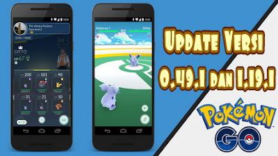Update Terbaru Pokemon Go Versi 0.49.1 dan 1.19.1