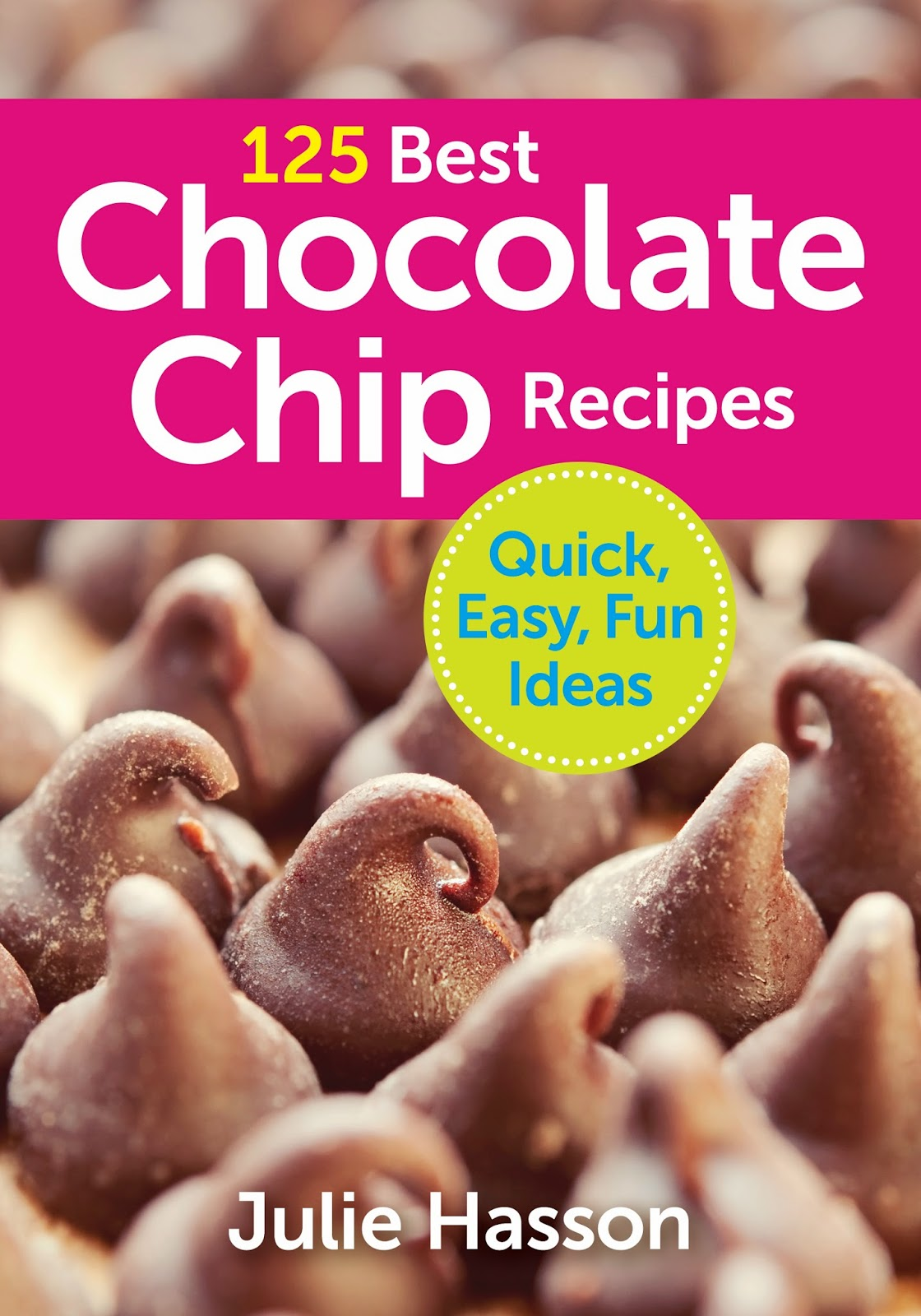 Review - 125 Best Chocolate Chip Recipes: Quick, Easy, Fun Ideas