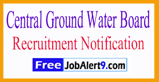 CGWB Central Ground Water Board Recruitment Notification 2017 Last Date Within - 60 Days