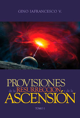 Gino Iafrancesco V.-Provisiones De La Resurrección y Ascensión-Tomo 1-