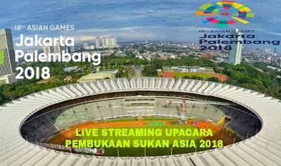 Live Streaming Upacara Pembukaan Sukan Asia 2018 Indonesia