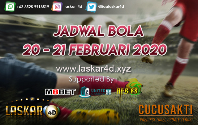 JADWAL BOLA JITU TANGGAL 20 – 21 Februari 2020