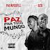 Para People Ft BZB - Paz Pra Todo Mundo (Orginal) [Download]