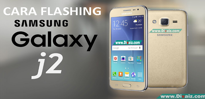 Cara Flashing Samsung Galaxy J2 SM-J200H Via Odin