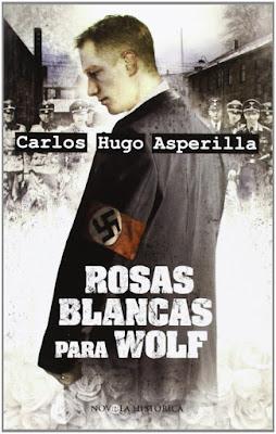 Rosas blancas para Wolf - Carlos Hugo Asperilla (2018)