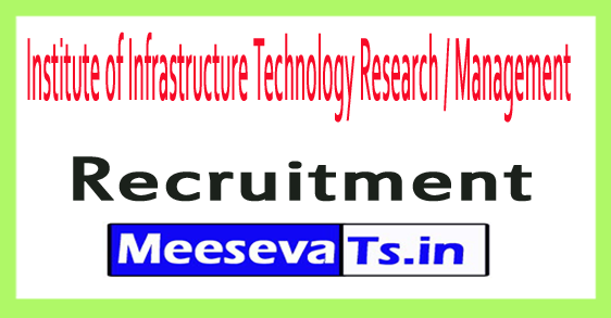 Institute of Infrastructure Technology Research / Management IITRAM Recruitment