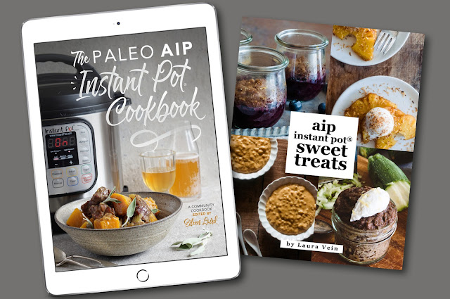 The Paleo AIP Instant Pot® Cookbook + AIP Instant Pot® Sweet Treats