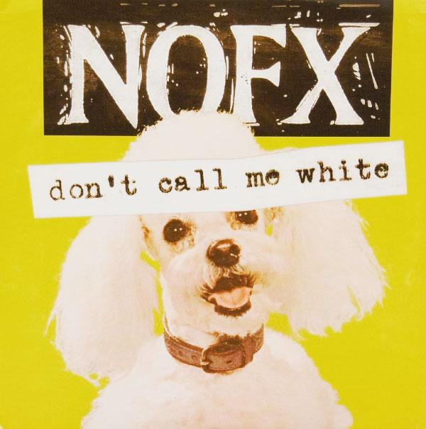 NOFX - Don't Call Me White (1994)