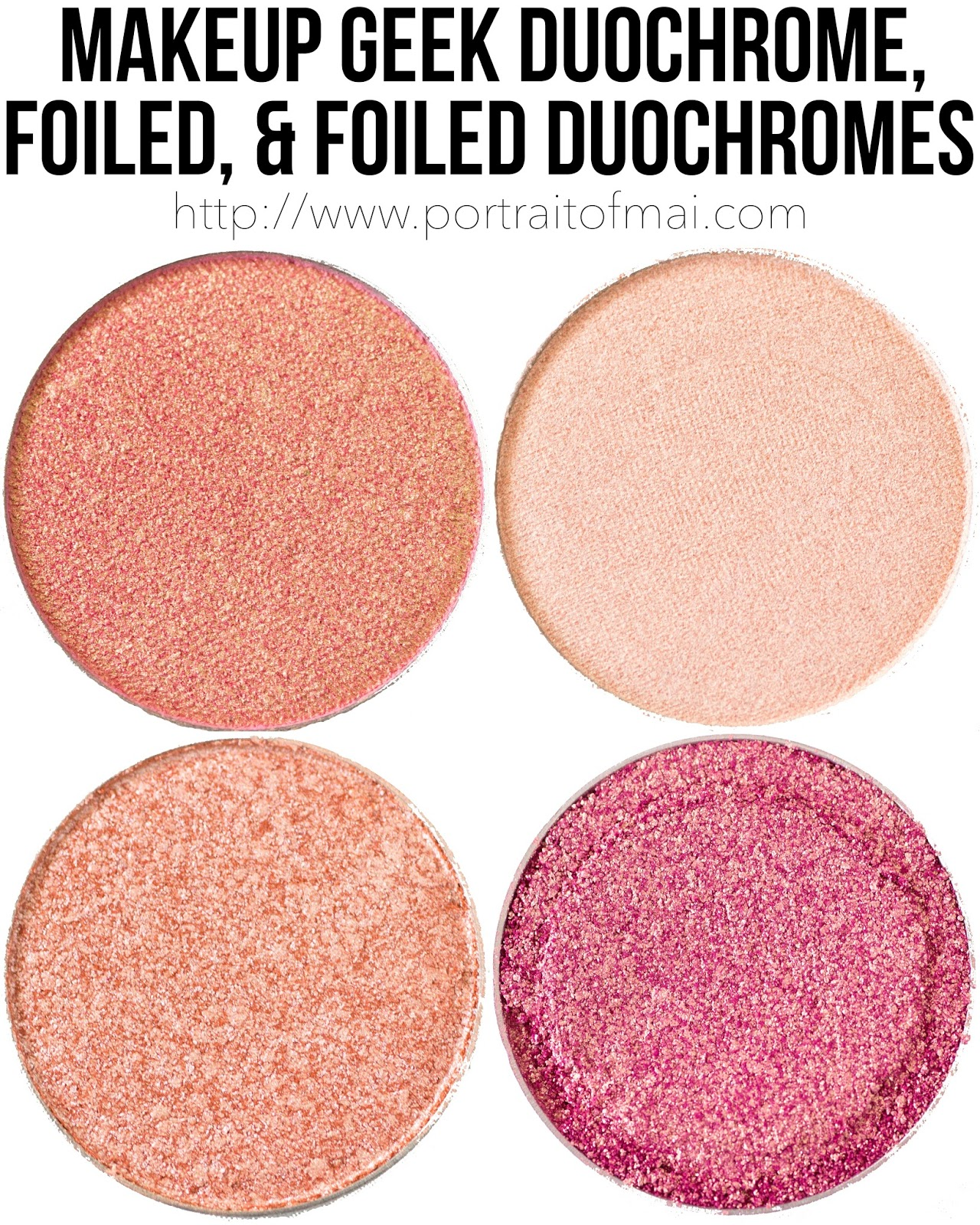 Makeup Geek Duochrome, Foiled, and Foiled Duochrome Eyeshadows