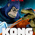 Kong: King of the Apes Season 2 [Hindi-Eng] Dual Audio 720p WEB-DL