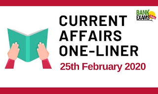 Current Affairs One-Liner: 25th February 2020