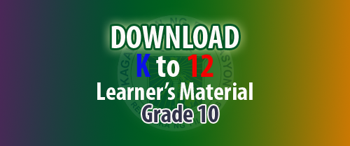 K to 12 Learning Materials for Grade 10 | Learner's Material