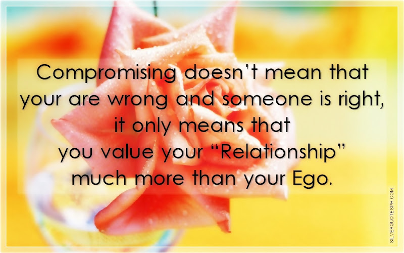 Compromising Doesn't Mean That Your Are Wrong And Someone Is Right, Picture Quotes, Love Quotes, Sad Quotes, Sweet Quotes, Birthday Quotes, Friendship Quotes, Inspirational Quotes, Tagalog Quotes