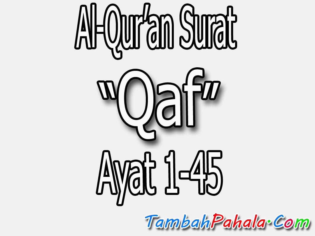 Gambar Bacaan Surat Qaf Ayat 1 45 Lengkapi Tulisan Arab