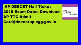 AP DEECET Hall Ticket 2016 Exam Dates Download AP TTC Admit Card@deecetap.cgg.gov.in