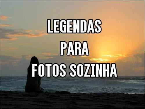 Legendas Legais Para Fotos Sozinhas