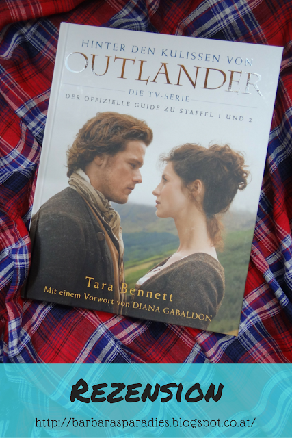 Buchrezension #188 Hinter den Kulissen von Outlander Die TV-Serie Der offizielle Guide zu Staffel 1 und 2 von Tara Bennett