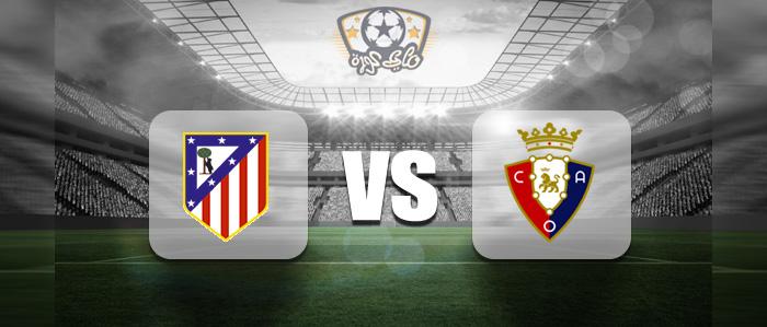مباراة اتلتيكو مدريد واوساسونا بث مباشر