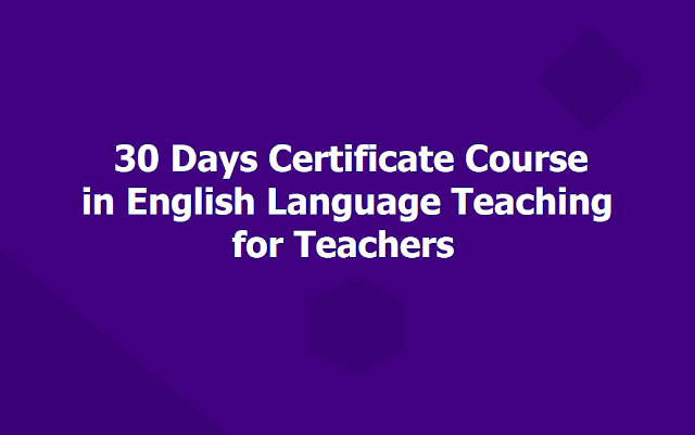 30 Days Certificate Course in English Language Teaching for Teachers, CELT at RIESI Bangalore