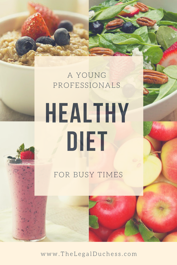 An Easy Diet For A Young Professional The Legal Duchess