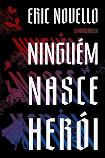 Ninguém Nasce Herói // Eric Novello