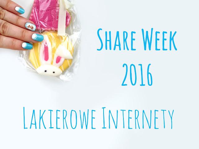 Lakierowe Internety i Share Week 2016