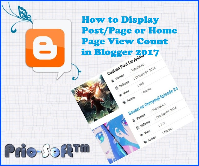 How to Display Post/Page or Home Page View Count in Blogger 2017