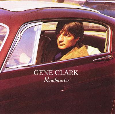 Gene Clark - Roadmaster (1972)
