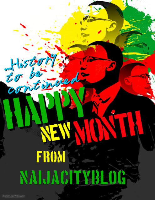 HAPPY NEW MONTH WISHES FROM NAIJACITYBLOG | DON'T FORGET ITS  OUR BIRTHMONTH