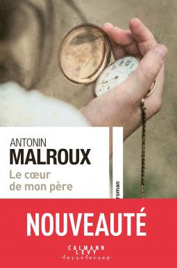 Le coeur de mon père - Antonin Malroux