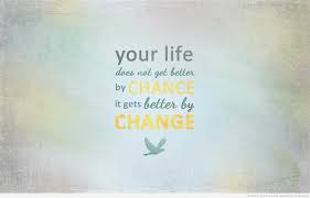 Famous Quotes About Life Changes: your life