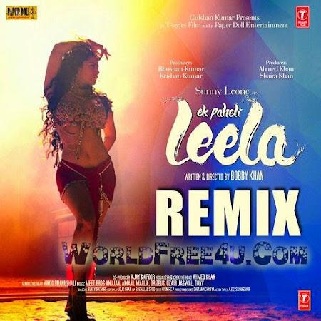 Cover Of Ek Paheli Leela - Remix (2015) Hindi Movie Mp3 Songs Free Download Listen Online At worldfree4u.com