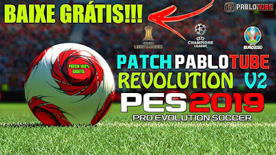 PES 2019 Patch PabloTube Revolution 2019 v2 Season 2018/2019