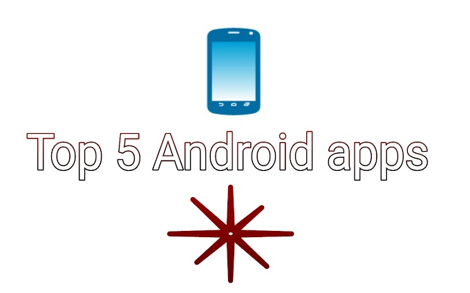 Unique best 5 android apps 2019