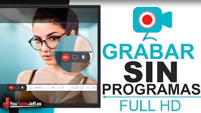 Grabar la Pantalla de mi PC SIN PROGRAMAS - Grabador de Pantalla Online