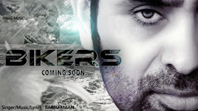 Details: Babbu Maan – Bikers New Music Album Coming Soon