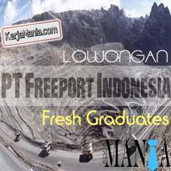 Lowongan Kerja PT Freeport Indonesia Fresh Graduates