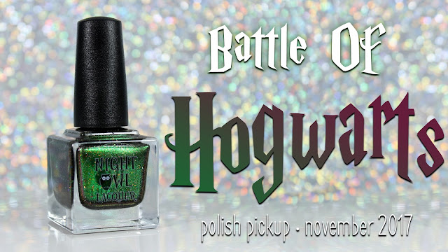 Night Owl Lacquer Battle of Hogwarts • Polish Pickup November 2017 • Fandoms