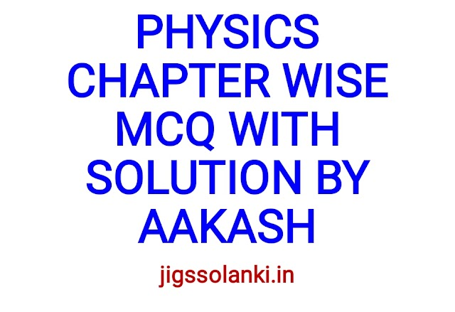 PHYSICS CHAPTER WISE QUESTIONS WITH SOLUTION BY AAKASH INSTITUTE