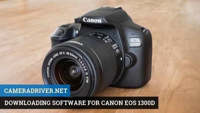 Canon EOS 1300D Drivers Download