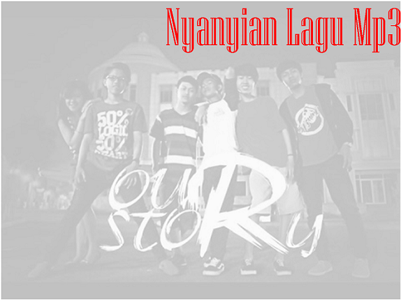 Koleksi lagu Mp3 Our Story Full Album