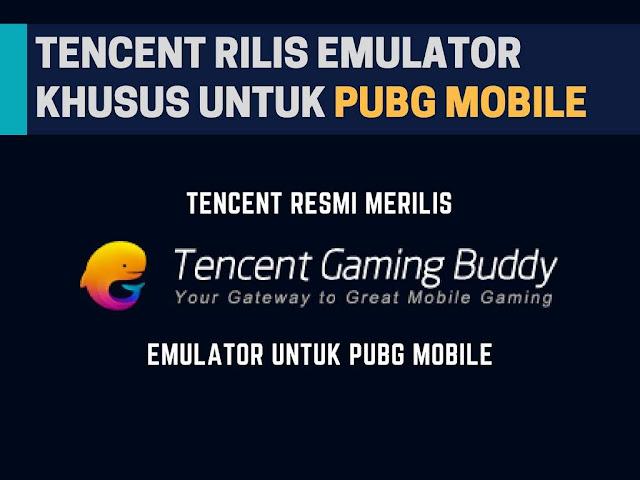 Tencent Rilis Emulator Khusus Untuk PUBG Mobile