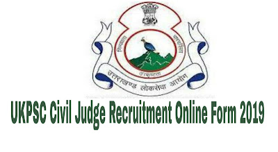 UKPSC Civil Judge Recruitment Online Form 2019