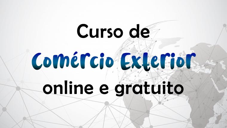 Curso online e gratuito de Comércio Exterior