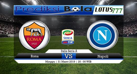 Prediksi Roma vs Napoli Tanggal 31 Maret 2019