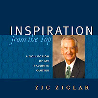 Zig Ziglar Inspiration from the top  A collection of my favourite quotes