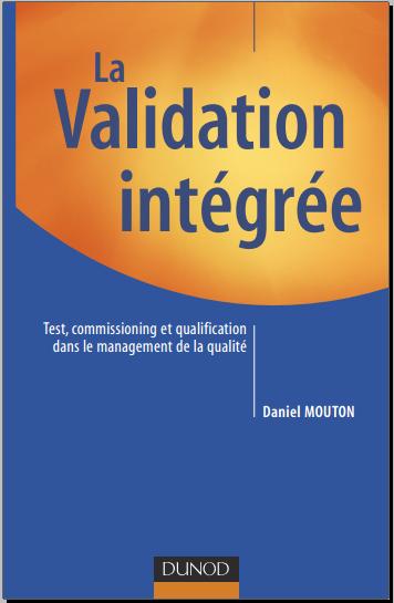La validation intégrée - Test, commissioning et qualification dans le management de la qualité