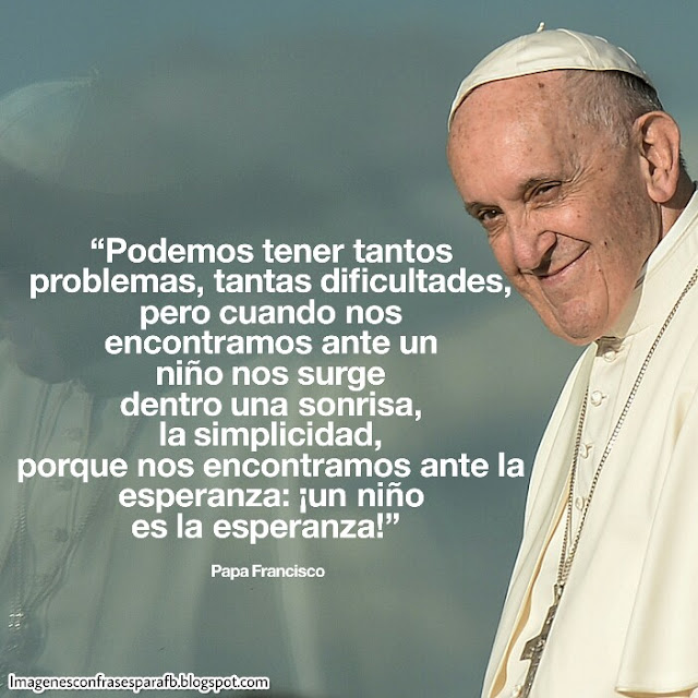 Imagenes Bonitas Y Pensamientos Positivos Frases Del Papa